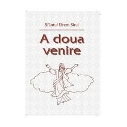 A doua venire - Sfantul Efrem Sirul