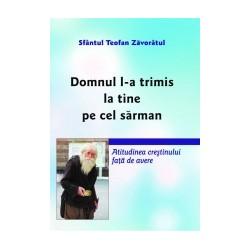 Domnul l-a trimis la tine pe cel sarman - Sfantul Teofan Zavoratul