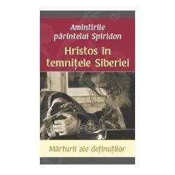 71-1132 Hristos in temnitele Siberiei – Marturii ale detinutilor – Amintirile parintelui Spiridon - Parintele Spiridon