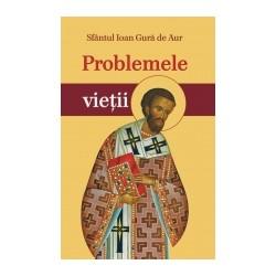 71-1171 Problemele vietii - Sfantul Ioan Gura de Aur