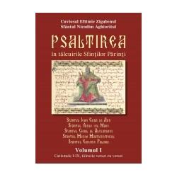 71-1174 Psaltirea in talcuirea Sfintilor Parinti Vol.I - Cuviosul Efthimie Zigaben. Sf Nicodim Aghioritul