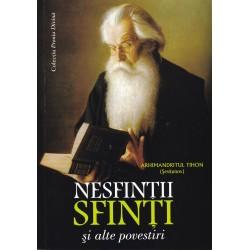 Nesfintii sfinti si alte povestiri - Arhimandritul Tihon sevkunov