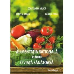 Alimentatia rationala pentru o viata sanatoasa - Prof. univ. dr. Constantin Milica,Ing. Camelia Nicoleta Roman,Ing.