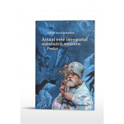 71-1511 Astazi este inceputul mantuirii noastre. Predici - Arhim. Ioan Krestiankin