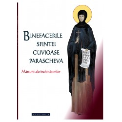 Binefacerile Sfintei Cuvioase Parascheva, vol. 1