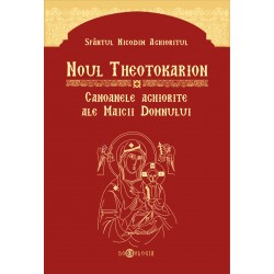 Noul Theotokarion - Canoanele Aghiorite ale Maicii Domnului - Sfantul Nicodim Aghioritul