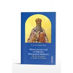 Sfantul Ierarh Iosif cel Milostiv, Mitropolitul Moldovei. Din file de istorie in pagini de Sinaxar - Pr. dr. prof. Bogda
