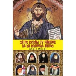 Sa ne rugam cu Parintii de la Muntele Athos - Alain Durel