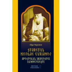 Staretul Nicolae Gurianov. Apostolul dragostei dumnezeiesti - Olga Rojniova