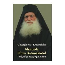 71-1227 Gheronda Efrem Katunakiotul- Teologul si pedagogul pustiei - Gheorghios S. Kroustalakis