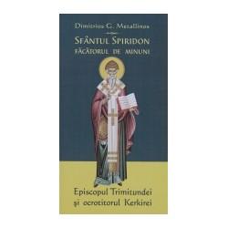 71-1241 Sfantul Spiridon facatorul de minuni- Episcopul Trimitundei si ocrotitorul Kerkirei - Dimitrios G.Metallinos