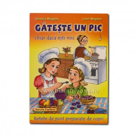 71-950 Gateste un pic - retete de post pentru copii - Leon Magdan