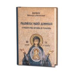 Praznicele Maicii Domnului. O perspectiva istorica si teologica -