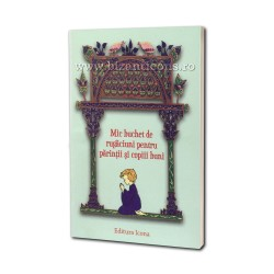 Mic buchet de rugaciuni pentru parintii si copii buni - Editura Icona
